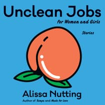 Unclean Jobs for Women and Girls by Alissa Nutting audiobook