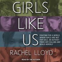 Girls Like Us by Rachel Lloyd audiobook
