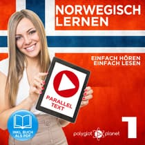 Norwegisch Einfach Lesen - Einfach Hören - Paralleltext: Norwegisch Lernen Audio-Sprachkurs Nr. 1 (Norwegisch Lernen - Easy Reader - Easy Audio) - Der Norwegisch Easy Reader - Easy Audio Sprachkurs by Polyglot Planet audiobook