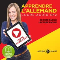 Apprendre l'Allemand - Écoute Facile - Lecture Facile - Texte Paralléle Cours Audio, No. 2 [Learn German - Easy Listening - Easy Reader - Parallel Text Audio Course No. 2]: Lire et Écouter des Livres en Allemand by Polyglot Planet audiobook