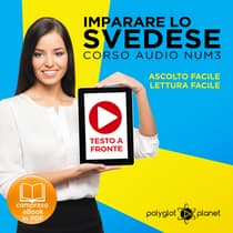 Imparare lo svedese - Lettura facile - Ascolto facile - Testo a fronte: Imparare lo svedese Easy Audio - Easy Reader (Svedese corso audio) (Volume 3) [Learn Swedish] by Polyglot Planet audiobook