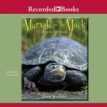 Marvels in the Muck by Doug Wechsler audiobook