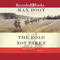 The Road Not Taken by Max Boot audiobook