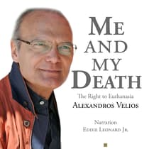 Me and My Death: The Right to Euthanasia by Alexandros Velios audiobook