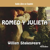 Romeo y Julieta (Romeo and Juliet) by William Shakespeare audiobook