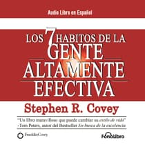 Los 7 Hábitos de la Gente Altamente Efectiva (The 7 Habits of Highly Effective People) by Stephen R. Covey audiobook