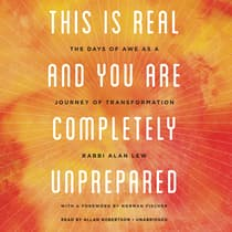 This Is Real and You Are Completely Unprepared by Alan Lew audiobook