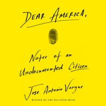 Dear America by Jose Antonio Vargas audiobook