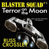 Blaster Squad #1 Terror on the Moon by Russ Crossley audiobook