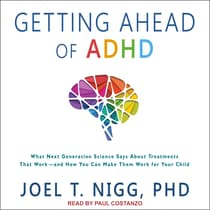 Getting Ahead of ADHD by Joel T. Nigg audiobook