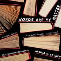 Words Are My Matter by Ursula K. Le Guin audiobook