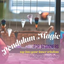 Pendulum Magic for Beginners by Richard Webster audiobook