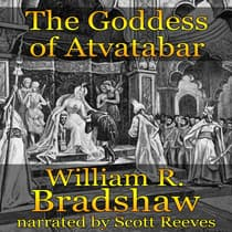The Goddess of Atvatabar by William R. Bradshaw audiobook