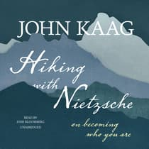Hiking with Nietzsche by John Kaag audiobook