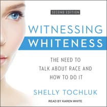 Witnessing Whiteness by Shelly Tochluk audiobook