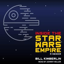 Inside the Star Wars Empire by Bill Kimberlin audiobook