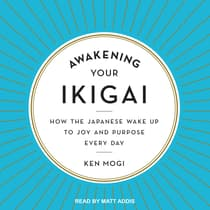 Awakening Your Ikigai by Ken Mogi audiobook