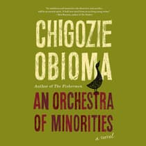 An Orchestra of Minorities by Chigozie Obioma audiobook