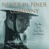 Never in Finer Company by Edward G. Lengel audiobook