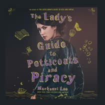 The Lady's Guide to Petticoats and Piracy by Mackenzi Lee audiobook