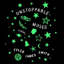 Unstoppable Moses by Tyler James Smith audiobook