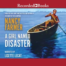 A Girl Named Disaster by Nancy Farmer audiobook