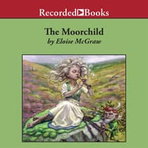 The Moorchild by Eloise Jarvis McGraw audiobook