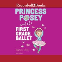 Princess Posey and the First Grade Ballet by Stephanie Greene audiobook