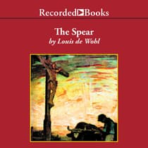 The Spear by Louis De Wohl audiobook