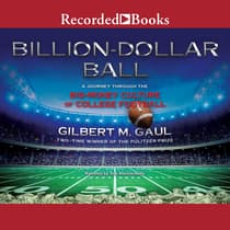 Billion-Dollar Ball by Gilbert M. Gaul audiobook