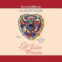 The Lost Tudor Princess by Alison Weir audiobook