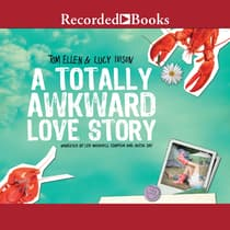 A Totally Awkward Love Story by Tom Ellen audiobook