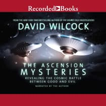 The Ascension Mysteries by David Wilcock audiobook