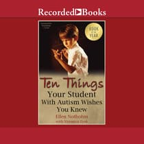 Ten Things Your Student with Autism Wishes You Knew by Ellen Notbohm audiobook
