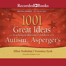 1001 Great Ideas for Teaching and Raising Children with Autism or Asperger's by Ellen Notbohm audiobook