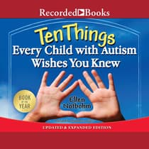 Ten Things Every Child with Autism Wishes You Knew by Ellen Notbohm audiobook