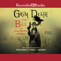 Grim Death and Bill the Electrocuted Criminal by Thomas E. Sniegoski audiobook