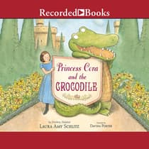 Princess Cora and the Crocodile by Laura Amy Schlitz audiobook