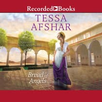 Bread of Angels by Tessa Afshar audiobook