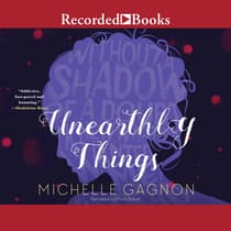 Unearthly Things by Michelle Gagnon audiobook
