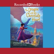The Dragon with a Chocolate Heart by Stephanie Burgis audiobook