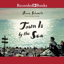 Town Is by the Sea by Joanne Schwartz audiobook
