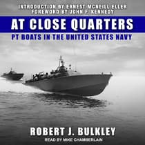 At Close Quarters by Robert J. Bulkley audiobook