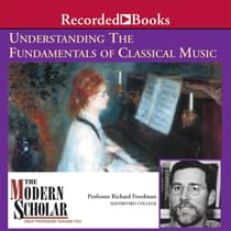Understanding the Fundamentals of Classical Music by Richard Freedman audiobook