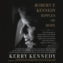 Robert F. Kennedy: Ripples of Hope by Kerry Kennedy audiobook