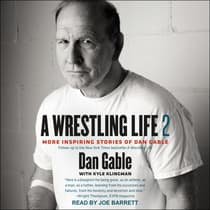 A Wrestling Life 2 by Dan Gable audiobook