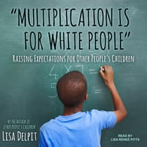 Multiplication Is for White People by Lisa Delpit audiobook