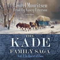 The Kade Family Saga, Vol. 1 by Laurel Mouritsen audiobook
