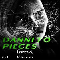 Danni To Pieces: Forced by L.T. Varner audiobook