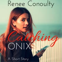 Catching Onix by Renee Conoulty audiobook